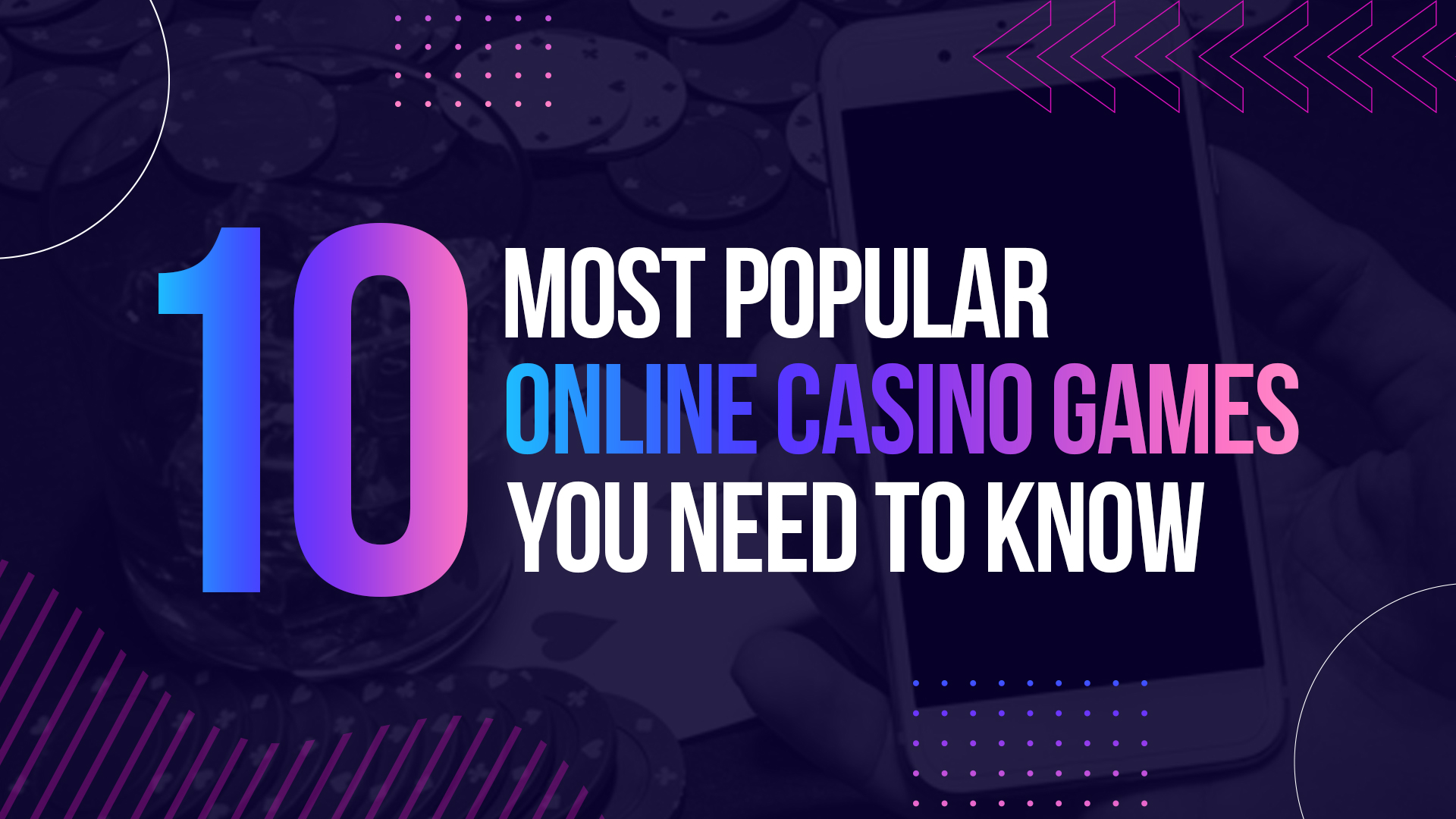 10 Most Popular Online Casino Games You Need to Know