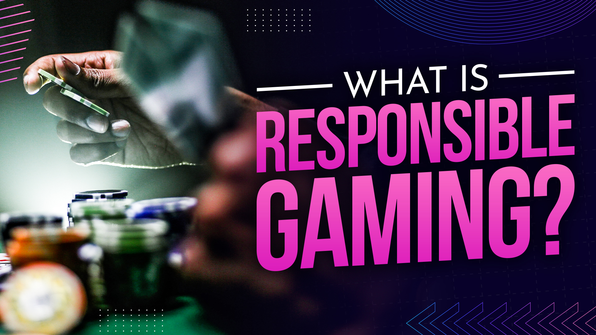 What is responsible gaming?